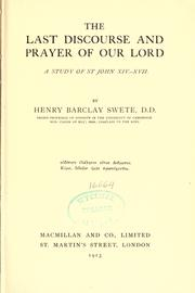 Cover of: The last discourse and prayer of our Lord
