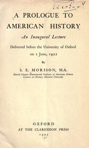 Cover of: A prologue to American history: an inaugural lecture delivered before the University of Oxford on 1 June 1922