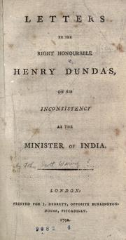 Cover of: Letters to the Right Honourable Henry Dundas on his inconsistency as the minister of India