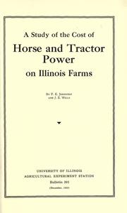 Cover of: A study of the cost of horse and tractor power on Illinois farms