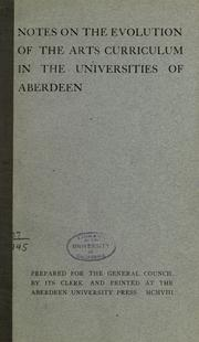 Notes on the evolution of the arts curriculum in the universities of Aberdeen by University of Aberdeen.