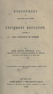 Cover of: Discourses on the scope and nature of university education: addressed to the Catholics of Dublin
