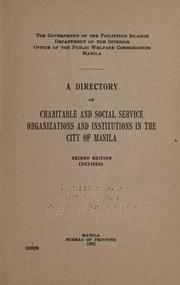 Cover of: A directory of charitable and social service organizations and institutions in the city of Manila | Philippines. Office of Public Welfare Commissioner.