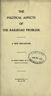 Cover of: The political aspects of the railroad problem