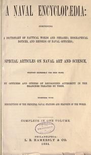 Cover of: A naval encyclopædia: comprising a dictionary of nautical words and phrases |