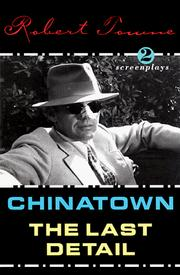 Cover of: Chinatown and the Last Detail | Robert Towne