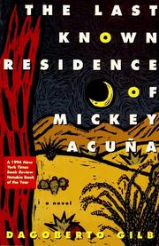 Cover of: The Last Known Residence of Mickey Acuna | Dagoberto Gilb