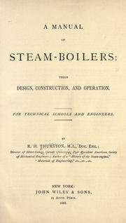 Cover of: A manual of steam-boilers: their design, construction, and operation.