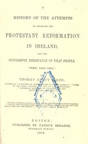 Cover of: A history of the attempts to establish the Protestant Reformation in Ireland and the successful resistance of that people, time 1540-1830