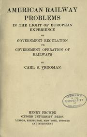 Cover of: American railway problems in the light of European experience, or, Government regulations vs. government operation of railways