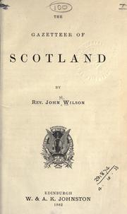 Cover of: The gazetteer of Scotland. by Wilson, John Marius