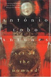 Cover of: Act of the Damned (Antunes, Antonio Lobo) | Antonio Lobo Antunes