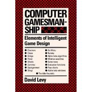 Cover of: Computer gamesmanship | David N. L. Levy