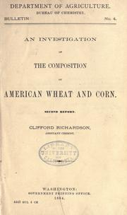 Cover of: An investigation of the composition of American wheat and corn: Second report.