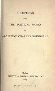 Cover of: Selections from the poetical works of Algernon Charles Swinburne