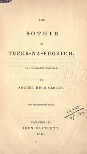 Cover of: The bothie of Toper-ma-fuosich: A long-vacation pastoral.