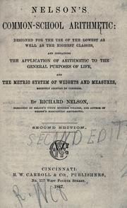 Cover of: Nelson's common-school arithmetic: designed for the use of the lowest as well as the highest classes