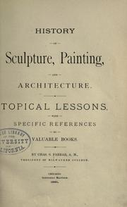 Cover of: History of sculpture, painting,and architecture
