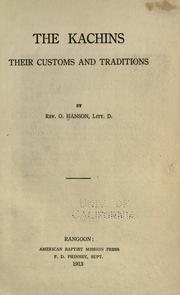 The Kachins, their customs and traditions by O. Hanson