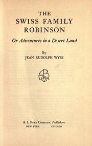 Cover of: Swiss Family Robinson: or adventures in a desert land