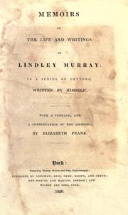 Cover of: Memoirs of the life and writings of Lindley Murray: in a series of letters, written by himself