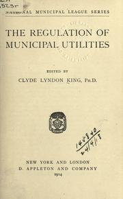 Cover of: The regulation of municipal utilities