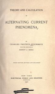 Cover of: Theory and calculation of alternating current phenomena | Charles Proteus Steinmetz