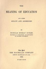 Cover of: The Meaning Of Education And Other Essays And Addresses