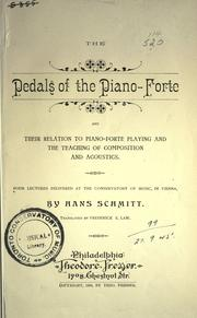 The pedals of the piano-forte and their relation to piano-forte playing and the teaching of composition and acoustics by Schmitt, Hans