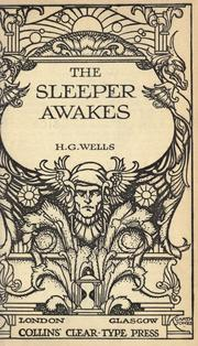 The sleeper awakes by H. G. Wells