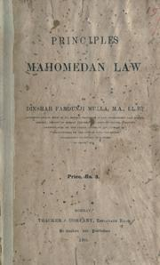 Principles of Mahomedan law by Mulla, Dinshah Fardunji Sir