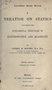 Cover of: A treatise on statics, containing the fundamental principles of electrostatics and elasticity | George Minchin Minchin