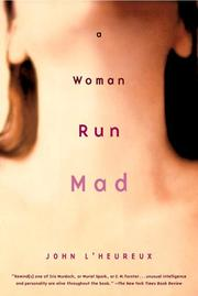 A woman run mad by John L'Heureux