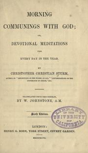 Cover of: Morning communings with God; or, Devotional mediations for every day in the year | Sturm, Christoph Christian