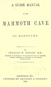 Cover of: A guide manual to the Mammoth Cave of Kentucky by Charles W. Wright