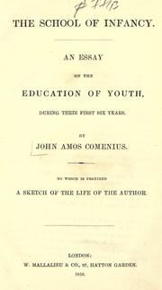 Cover of: The school of infancy: an essay on the education of youth, during their first six years, to which is prefixed a sketch of the life of the author