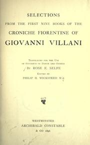 Cover of: Selections from the first nine books of the Croniche fiorentine: Translated for the use of students of Dante and others by Rose E. Selfe. Edited by Philip H. Wicksteed.