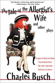 Cover of: Tale of the Allergist's Wife and Other Plays: The Tale of the Allergist's Wife, Vampire Lesbians of Sodom, Psycho Beach Party, The Lady in Question, Red Scare on Sunset
