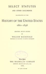 Cover of: Select statutes and other documents illustrative of the history of the United States, 1861-1898