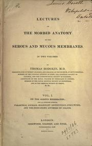 Cover of: Lectures on the morbid anatomy of the serous and mucous membranes