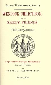 Cover of: Wenlock Christison, and the early Friends in Talbot County, Maryland | S. A. Harrison
