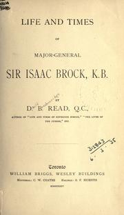 Life and times of Major-General Sir Isaac Brock, K.B by D. B. Read