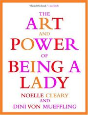 Cover of: The Art and Power of Being a Lady | Noelle Cleary