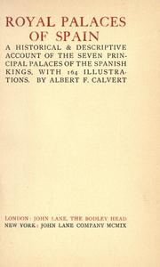 Cover of: Royal palaces of Spain: a historical & descriptive account of the seven principal palaces of the Spanish kings, with 164 illus.