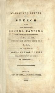 Cover of: Corrected report of the speech of George Canning, in the house of commons, on the 30th April 1822