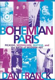 Cover of: Bohemian Paris: Picasso, Modigliani, Matisse, and the Birth of Modern Art