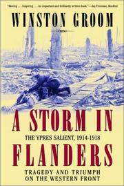 Cover of: A Storm in Flanders: The Ypres Salient, 1914-1918: Tragedy and Triumph on the Western Front
