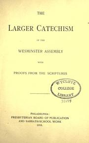 Cover of: The larger Westminster Assembly with proofs from the scriptures