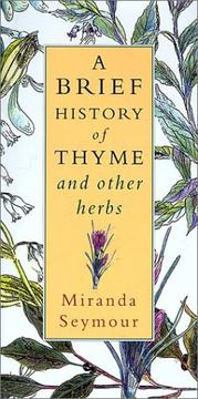 A Brief History of Thyme and Other Herbs (An Evergreen book) by Miranda Seymour