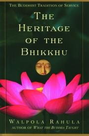 The heritage of the bhikkhu by Walpola Rahula